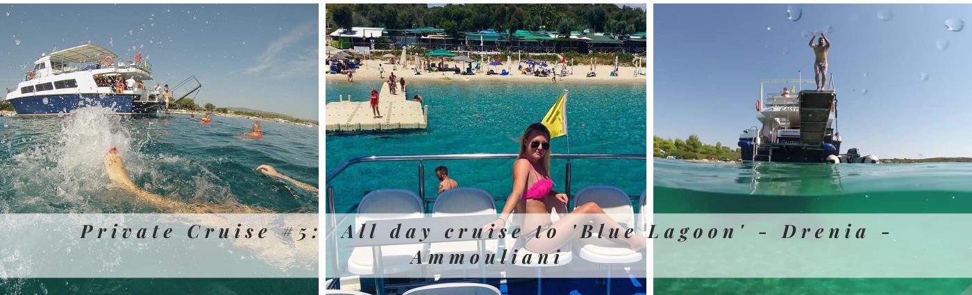 Private Cruise #5: All day cruise to 'Blue Lagoon' - Drenia - Ammouliani